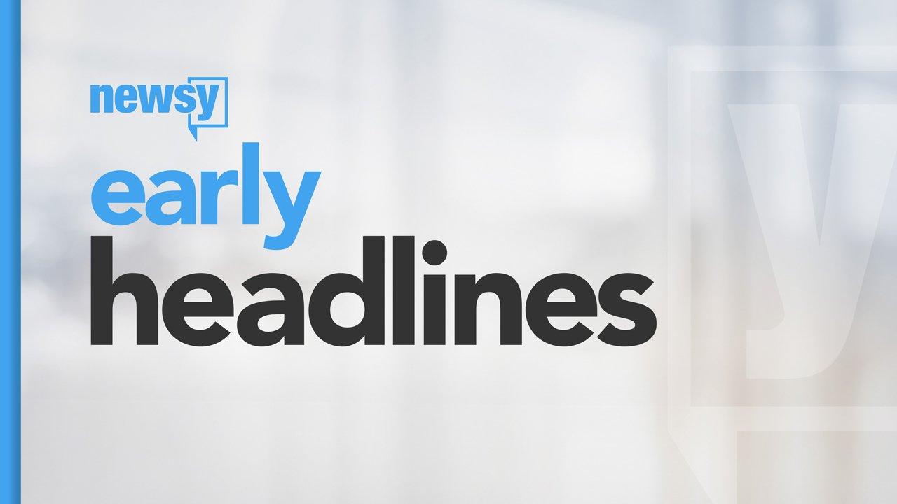Early Headlines