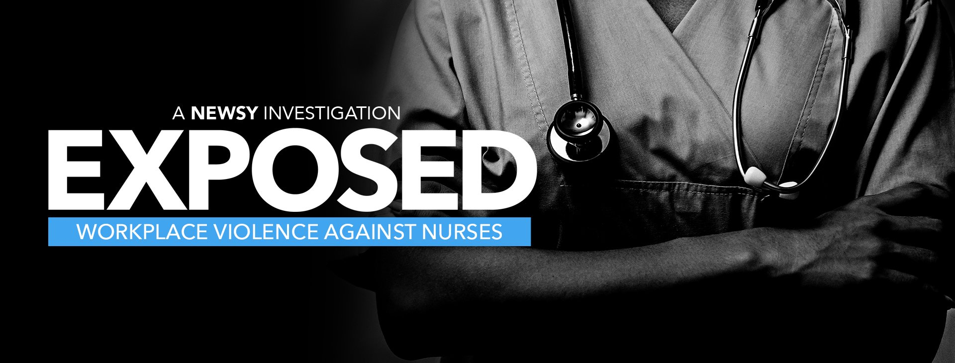 Exposed: Workplace Violence Against Nurses