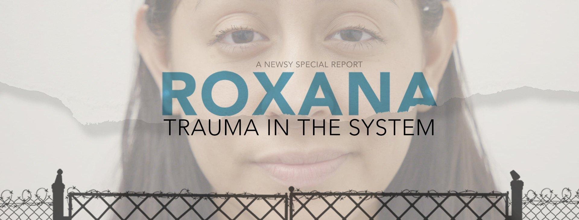 Roxana: Trauma in the System