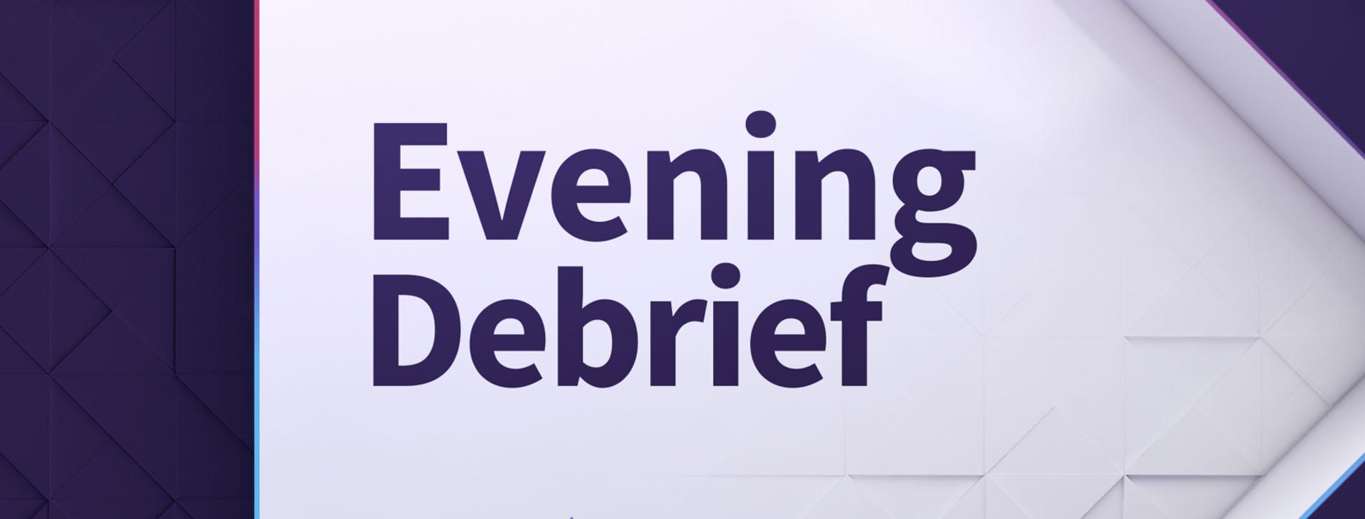 Evening Debrief