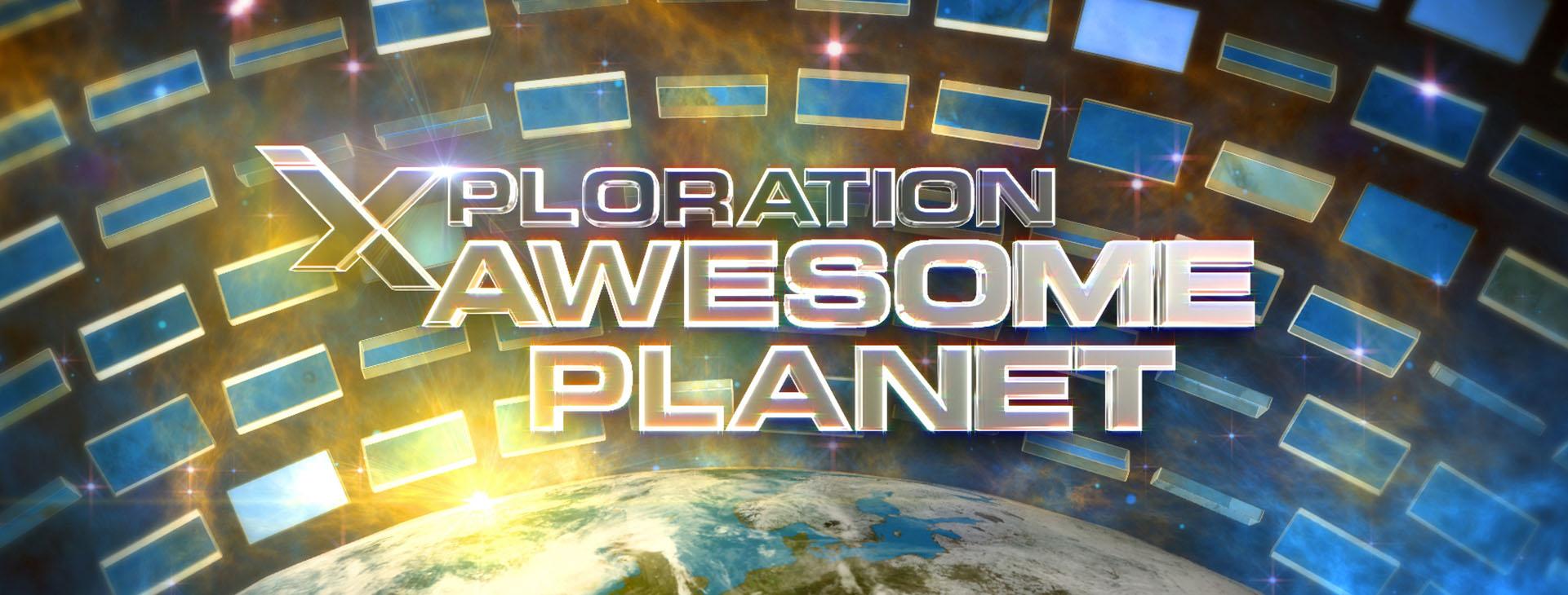 Xploration: Awesome Planet
