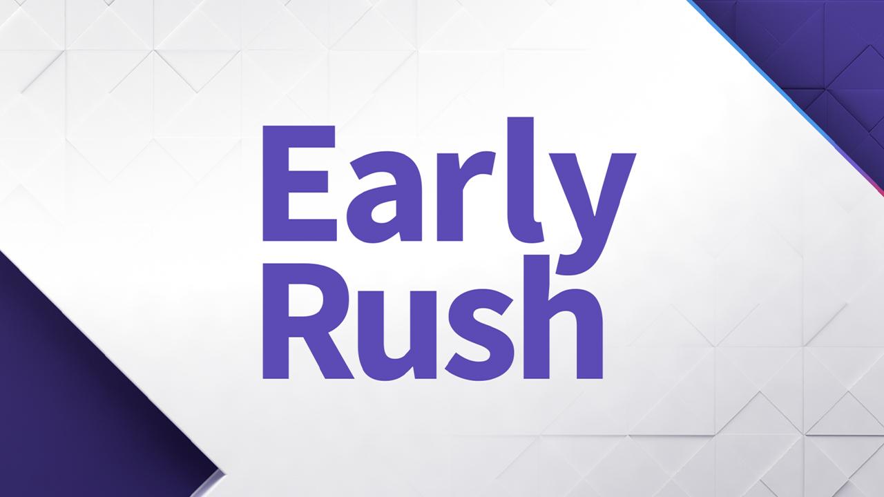 Early Rush