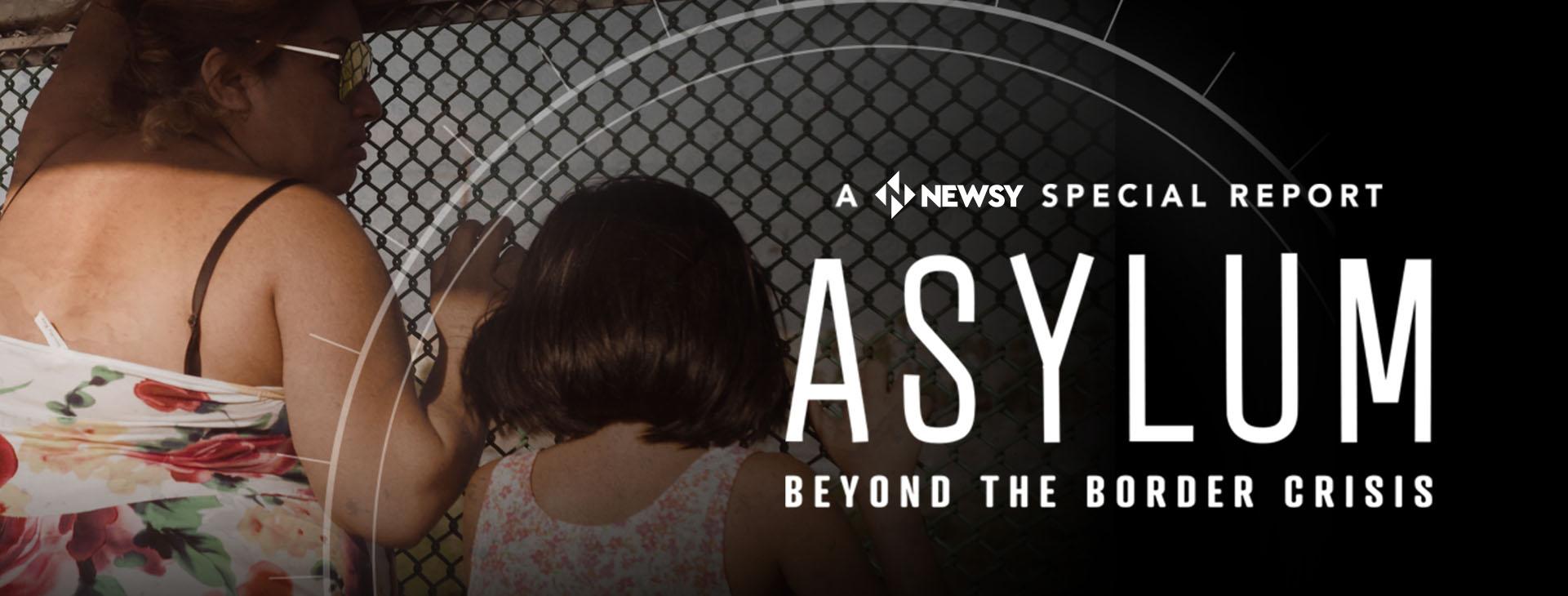 Asylum: Beyond the Border Crisis