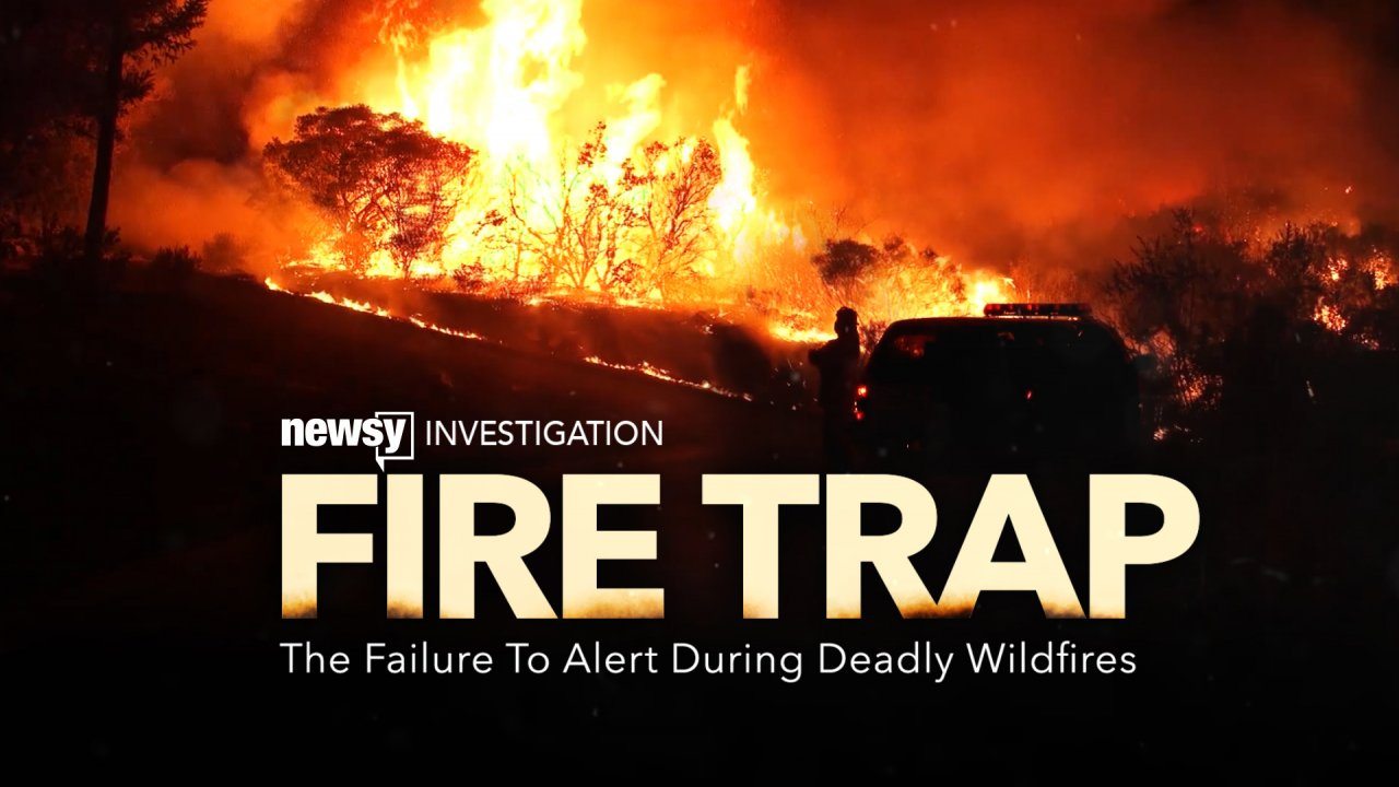 Fire Trap: The Failure To Alert During Deadly Wildfires